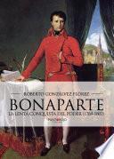 Bonaparte, la lenta conquista del poder (1769 - 1802)