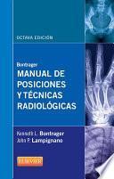 Bontrager. Manual de posiciones y técnicas radiológicas