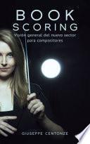 Book Scoring: Visión general del nuevo sector para compositores