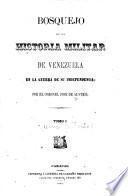Bosquejo de la historia militar de Venezuela en la guerra de su independencia