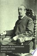 Bosquejo de la instruccion publica en Chile