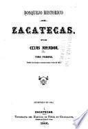 Bosquejo historica de Zacatecas: Desde los tiempos remotos hasta el año de 1810