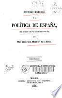 Bosquejo histórico de la política de España desde los tiempos de los Reyes Católicos hasta nuestros días