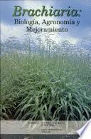 'Brachiaria' : biología, agronomía y mejoramiento