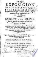 Breue exposicion de los preceptos que en la regla de los frayles menores obligan a pecado mortal segun la mente de los sumos pontifices y de S. Buenaventura...