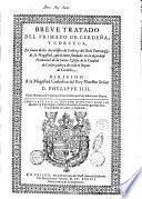 Breue tratado del primado de Cerdeñ, y Corsega, en fauor de los arçobispos de Caller, y del Reale Patronasgo de su Magestad, ... Compuesto por el doctor Dionysio Bonfant doctor en theologia, ..