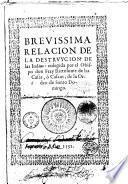 Breuissima relacion de la destruycion de las Indias: colegida por el obispo don fray Bartolome de las Casas, ò Casaus, de la orden de Santo Domingo