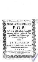 Breve apuntamiento por doña Clara Maria Escoto y Medicis ... en el pleyto con el Convento de Mercenarias Recoletas de esta Corte. Sobre la nulidad de los autos hechos en dicho pleyto desde dos de mayo de 679. hasta que se pretendiò por doña Clara dicha nulidad