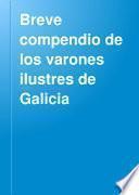 Breve compendio de los varones ilustres de Galicia