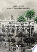Breve historia de la literatura latinoamericana colonial y moderna