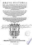 Breve historia de la Orden de Nuestra Señora de la Merced de Redempcion de Cautivos Christianos y de algunos santos y personas illustres della ...