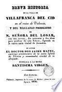 Breve historia de la villa de Villafranca del Cid en el reino de Valencia y del hallazgo prodigioso de N.Señora del Losar con una novena, dos sermones...