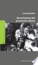 Breve historia del peronismo clásico