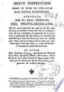 Breve instruccion sobre el modo de conseruar los niños expósitos, aprobada por el real tribunal del proto-medicato ...