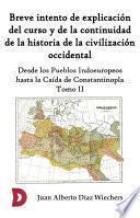 Breve intento de explicación del curso y de la continuidad de la historia de la civilización occidental (Tomo II)