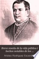 Breve reseña de la vida pública i hechos notables de los miembros del clero mejicano, en pro del sostenimiento i progreso de la religión católica, escrita por Aristeo Rodríguez Escandon, i adornada con un considerable número de retratos