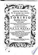 Breve Teatro de las acciones más notables de la Vida del Bienaventurado Toribio arçobispo de Lima