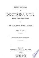 Breve tratado de doctrina util para todo cristiano. Ano de 1560. Ahora ... reimpreso