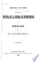 Breves apuntes para la historia de la guerra de intervencion en Sinaloa