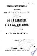 Breves reflexiones sugeridas por la lectura del folleto titulado de la Regencia y de la Regente