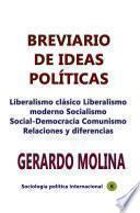 Breviario de ideas políticas Liberalismo clásico Liberalismo moderno Socialismo Social-Democracia Comunismo Relaciones y diferencias