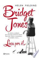 Bridget Jones. Loca por él
