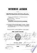 Buenos Aires y las provincias del Ríó de la Plata desde su descubrimiento y conquista por los españoles por Sir Woodbine Parish, vice-presidente de la Real Sociedad geográfica de Lóndres