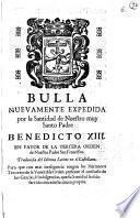 Bulla nuevamente expedida por la Santidad de Nuestro muy Santo Padre Benedicto XIII, en favor de la tercera orden de Nuestro Padre San Francisco