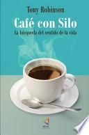Café con Silo. La búsqueda del sentido de la vida