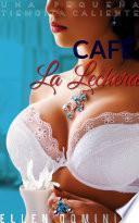 Café La Lechera Una pequeña tiendita caliente