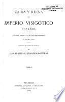 Caída y ruina del imperio visigótico español