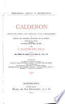 Calderón, segun sus obras, sus críticos y sus admiradores, y crónica del segundo centenario de su muerte