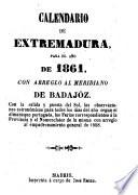 Calendario de Extremadura para el año 1861 ...