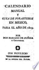 Calendario manual y guia de forasteros en Méjico para el año de 1803
