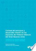 Calidad de procesos y desarrollo infantil en los Espacios de Primera Infancia del Gran Buenos Aires