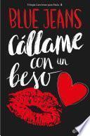 Cállame con un beso (Trilogía Canciones para Paula 3) Edición mexicana