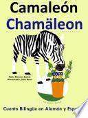 Camaleón - Chamäleon. Cuento Bilingüe en Español y Alemán