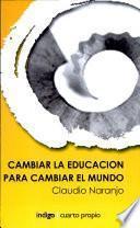 Cambiar la educación para cambiar el mundo