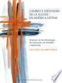 Cambio e identidad de la Iglesia en América Latina