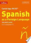 Cambridge IGCSETM Spanish Teacher's Guide (Collins Cambridge IGCSETM)