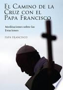 Camino de la Cruz con el Papa Francisco, El