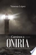 Caminos a Oniria