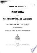 Canal de Isabel II. Memoria sobre la situacion económica de la empresa y el estado de las obras en 31 de diciembre de 1856. Publicada por acuerdo del Consejo de Administracion