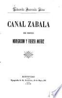 Canal Zabala de riego, navegacion y fuerza motriz