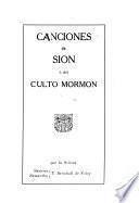 Canciones de Sion ó del culto Mormon