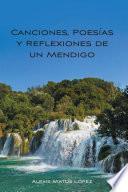 Canciones, Poesías y Reflexiones de un Mendigo