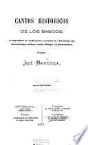 Cantos historicos de los bascos, acompanados de traducciones castellanas