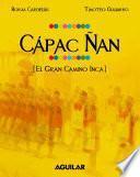 Cápac Ñan. El Gran Camino Inca