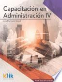Capacitación en administración IV (módulo I)