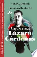 Cara o cruz: Lázaro Cárdenas (El debate de la historia)